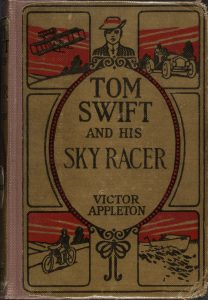Tom Swift and His Sky Racer; or, The Quickest Flight on Record (New York: Grosset & Dunlap, c1911). //lccn.loc.gov/13016344