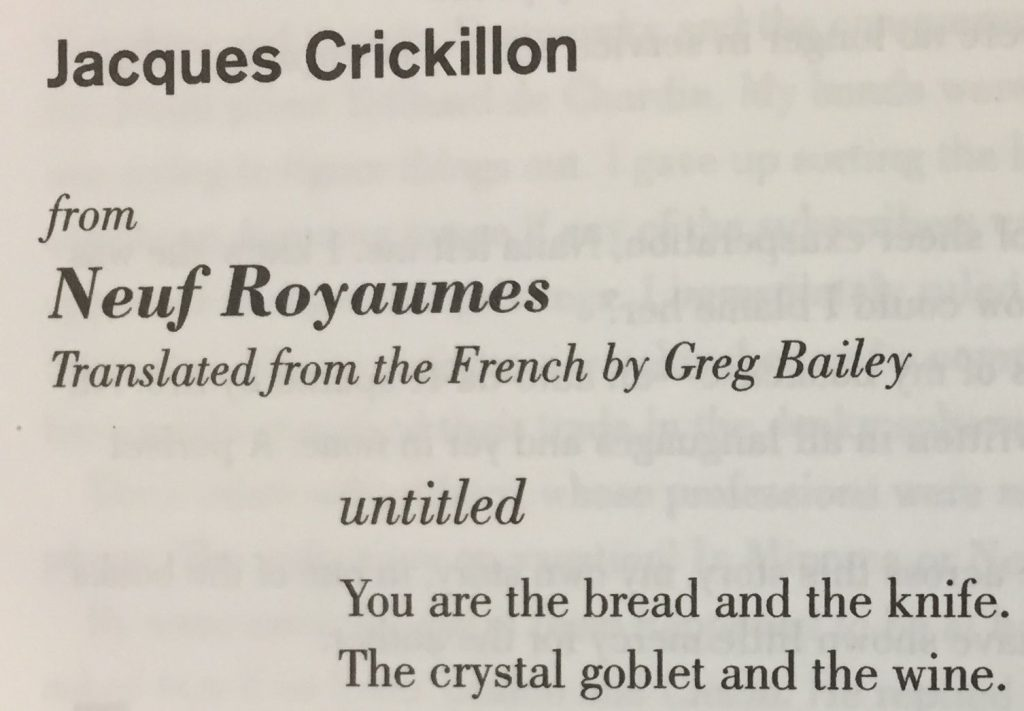 First two lines of Greg Bailey's translation of an untitled poem by Jacques Crickillon (Frank: An International Journal of Contemporary Writing & Art. (Number 15, 1996: 138).