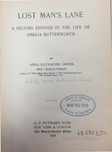 Title page of Anna Katharine Green's Lost Man's Lane: A Second Episode in the Life of Amelia Butterworth. (New York, G.P. Putnam's Sons, 1898).