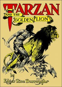 "Edgar Rice Burroughs' ""Tarzan and the Golden Lion"" entered the public domain in the United States January 1, 2019."