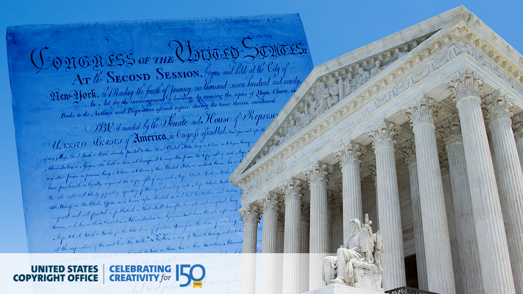 Photographic illustration combining image of facade of court, text of Constitution and Copyright Office 150th anniversary graphics