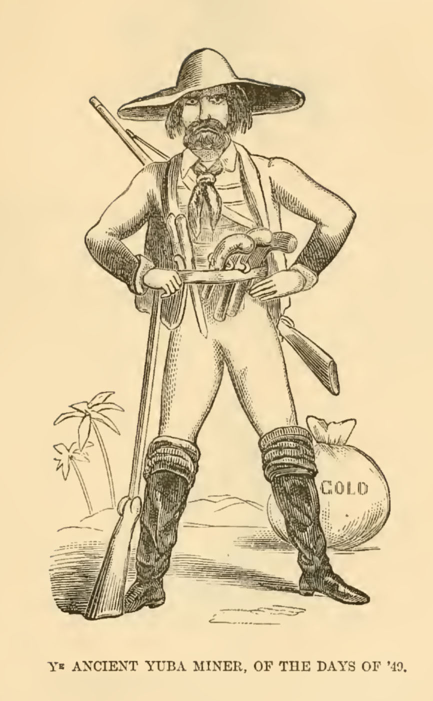 "Illustration of a man with two rifles, three pistols, high boots and a wide-brimmed hat, bearing the caption ""Ya Ancient Yuba Miner of the Days of '49"""
