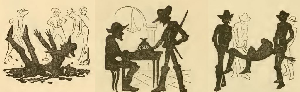 Three silhouette illustrations. Left shows the miner slipping and falling in the mud; middle shows him placing his gold on a table opposite another man in a casino; right shows four men carrying him on a stretcher..