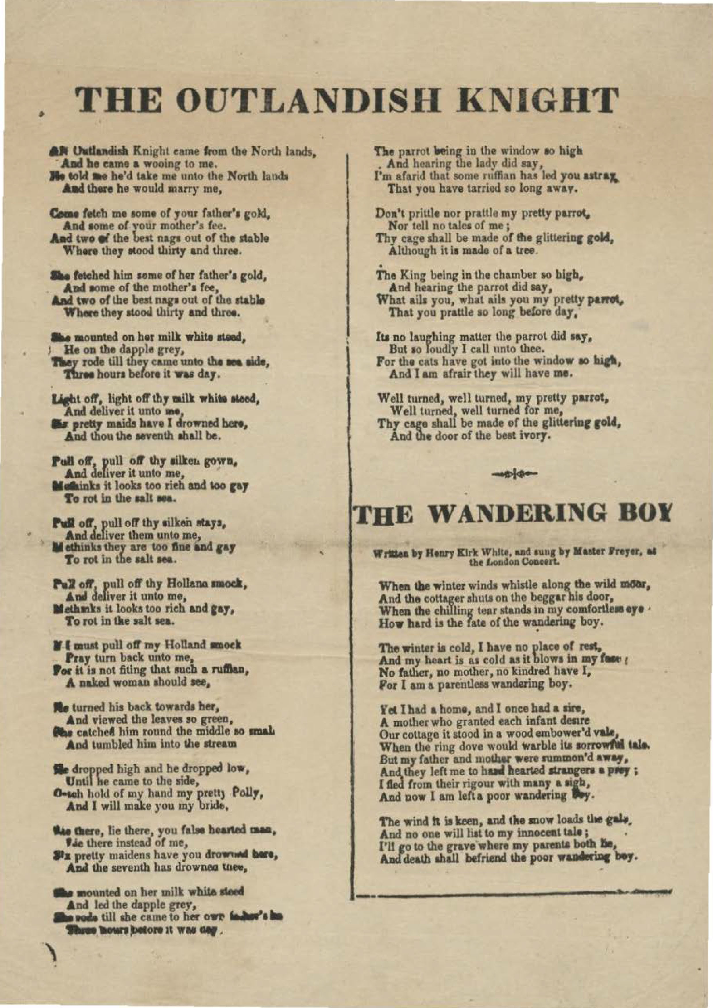 "A broadside containing printed texts of two songs, including ""The Outlandish Knight."""