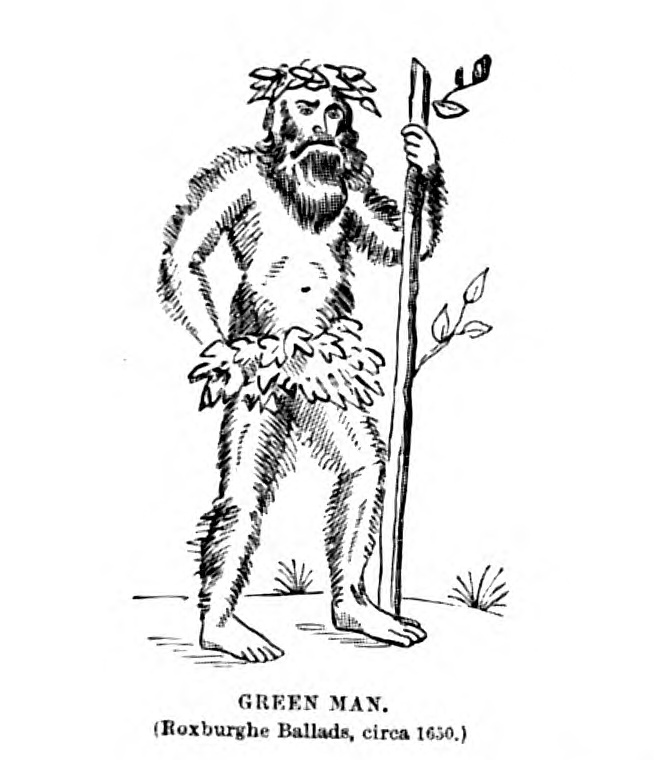 "Drawing of a man covered in hair with a leafy crown and a leafy garland covering his pelvis, using as a staff a tree bough as tall as he is. Underneath the figure are words that say ""Green Man (Roxburghe Ballads, circa 1630)."""