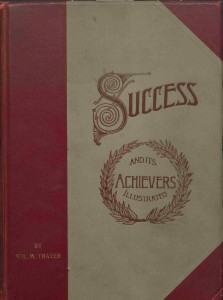 Success and its Achievers illustrated (1891) by William Makepeace Thayer. //lccn.loc.gov/15000347