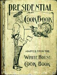 The Presidential Cook Book by F. L. Gillette, 1895. //lccn.loc.gov/08023687