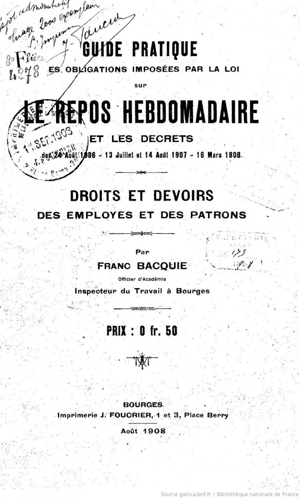 Cover of a practical guide, published two years after the law establishing a mandatory weekly day of rest, to help employers and employees understand their rights and obligations under that law. Photo Source: Bibliothèque nationale de France [http://gallica.bnf.fr/html/conditions-dutilisation-des-contenus-de-gallica ]