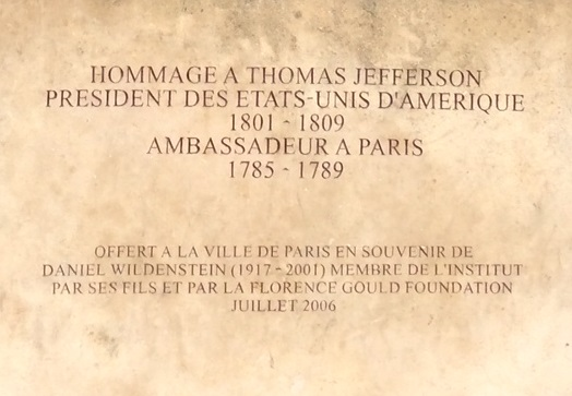 From the side of the base: Tribute to Thomas Jefferson, President of the United States of America 1801-1809, Ambassador to Paris 1785-1789