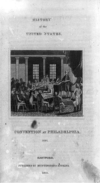 Convention at Philadelphia, 1787 / Hartford : Published by Huntington & Hopkins, 1823. Library of Congress, Prints & Photographs Division, //hdl.loc.gov/loc.pnp/cph.3b39116