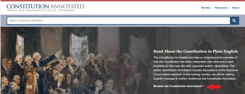 You can browse the Constitution Annotated.