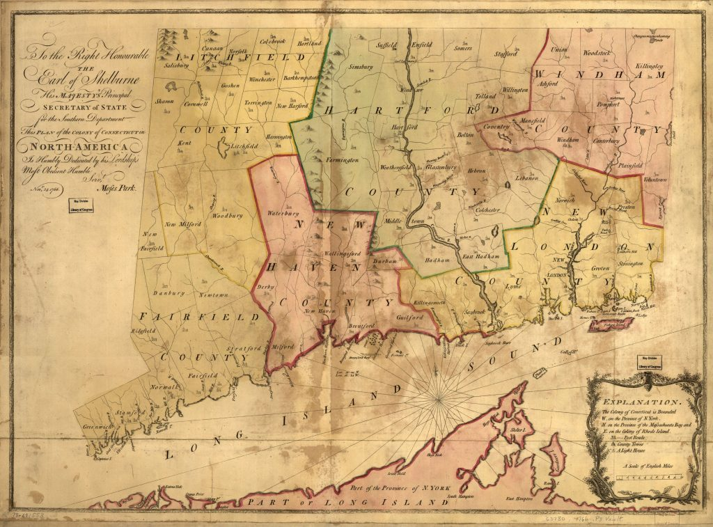 """To the right honourable, the Earl of Shelbourne, His Majesty's principal Secretary of State for the Southern Department. This plan of the colony of Connecticut in North-America. Is humbly dedicated by his lordships most obedient humble servt. Moses Park. Novr. 24, 1766."" Moses Park, 1766. Geography and Map Division, Library of Congress."