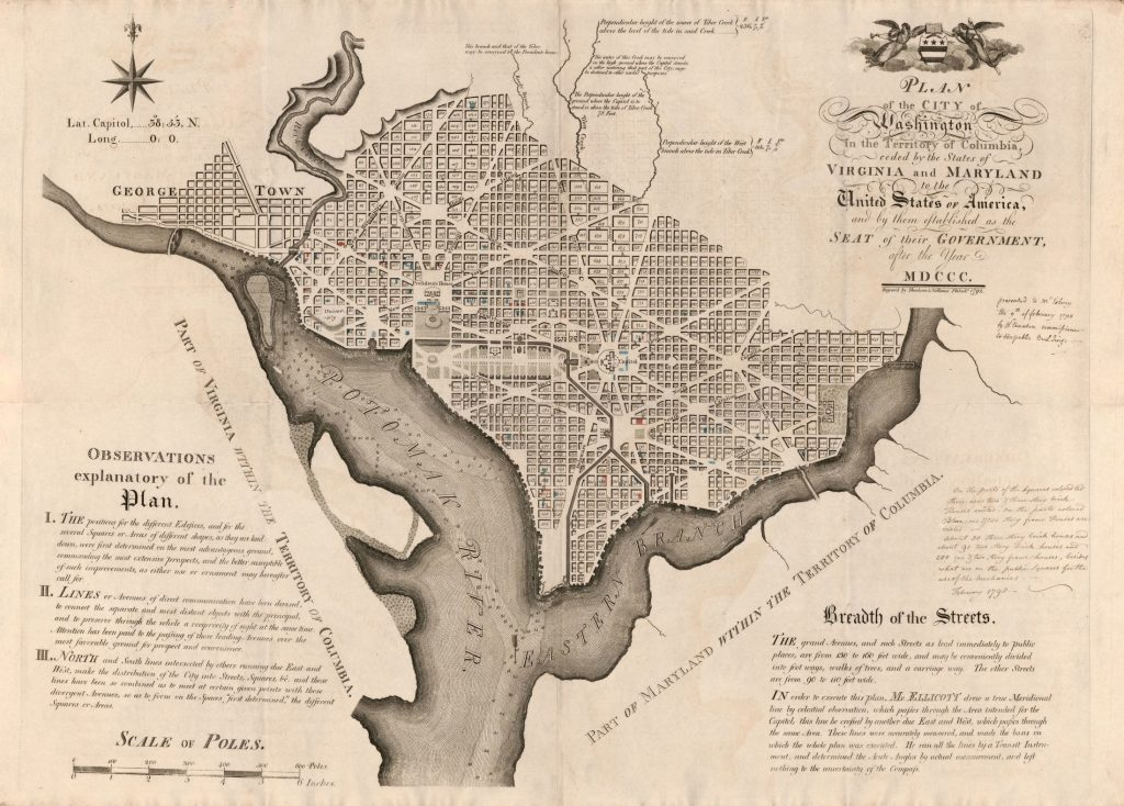 Andrew Ellicott. Plan of the city of Washington in the territory of Columbia : ceded by the states of Virginia and Maryland to the United States of America, and by them established as the seat of their government, after the year MDCCC. Library of Congress, Geography and Map Division. Based on the original 1792 map by Andrew Ellicott considered to be the first official plan of the Federal City, this map was annotated in 1798 by William Thornton, Commissioner of Public Buildings and Grounds, to show the various types of building construction (brick, wooden, two story and three story) in the growing city.