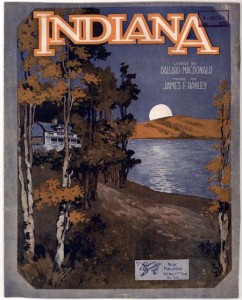 """Indiana,"" by James F. Hanley. Shapiro, Bernstein & Co., 1917."