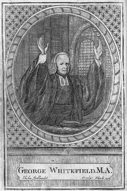 George Whitefield, M.A. / Elisha Gallaudet sculp., N. York 1774. Prints & Photographs Division, Library of Congress.