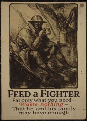 Feed a fighter - Eat only what you need - Waste nothing - That he and his family may have enough. Poster by Wallace Morgan, 1918.