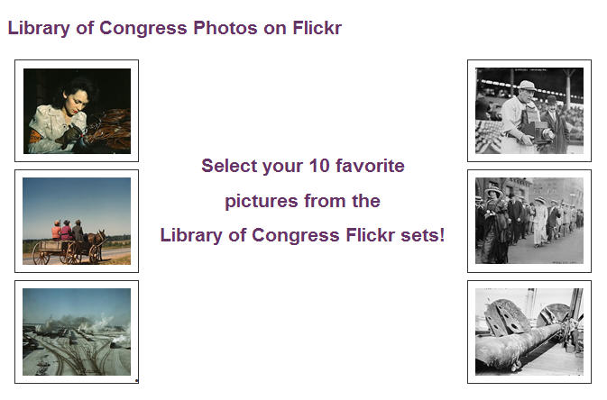Select your 10 favorite pictures from the Library of Congress Flickr sets!