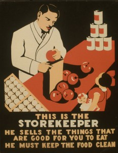 This is the storekeeper. He sells the things that are good for you to eat : He must keep the food clean. Silkscreen poster by Federal Art Project, 1936 or 1937. //hdl.loc.gov/loc.pnp/cph.3f05595