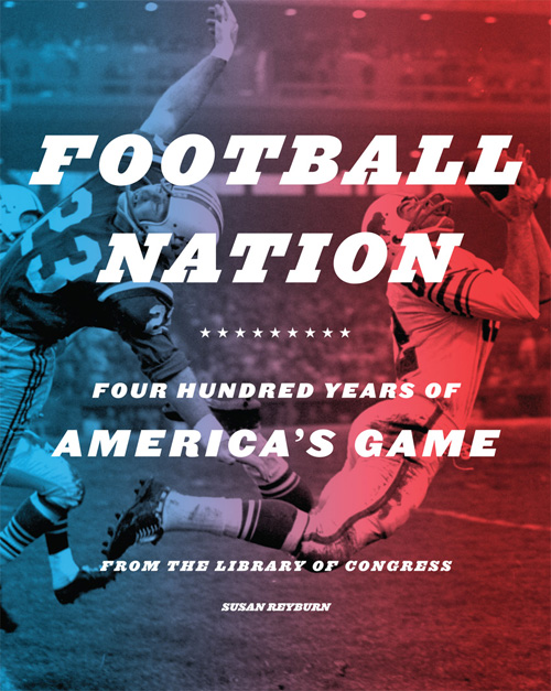 Cover of <i>Football Nation: Four Hundred Years of America's Game</i>