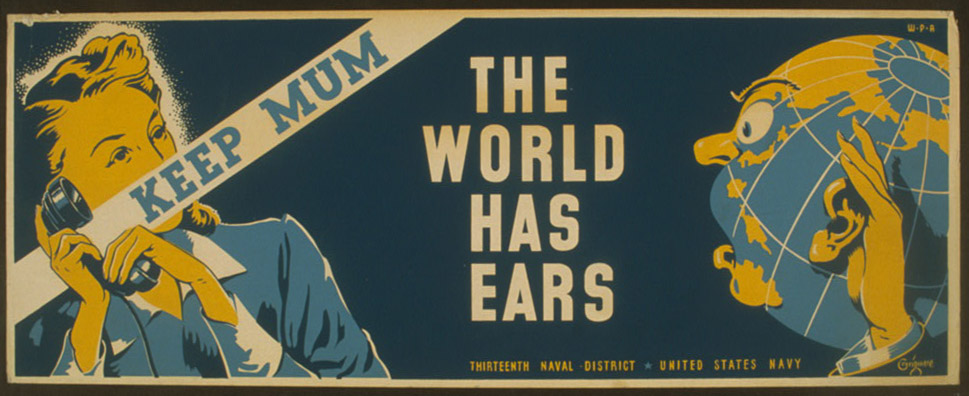 Keep mum - the world has ears. Poster (silkscreen) by Edward T. Grigware, between 1941 and 1943. //hdl.loc.gov/loc.pnp/cph.3f05554