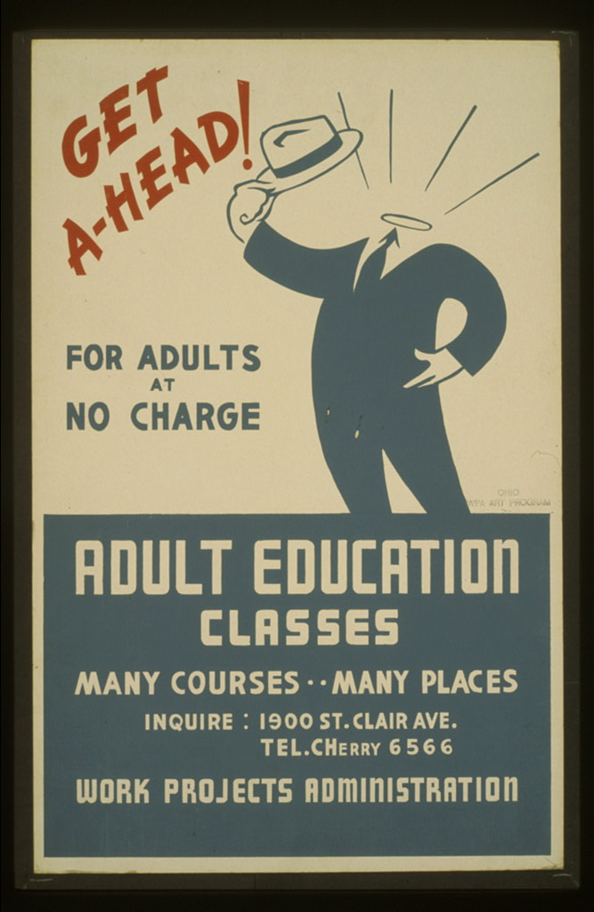 Get a-head! Adult education classes : For adults at no charge. Poster (silkscreen), between 1936 and 1941. //hdl.loc.gov/loc.pnp/cph.3f05400