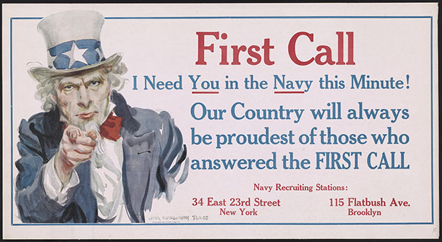 First Call—I Need You in the Navy this Minute! Our Country Will Always Be Proudest of Those Who Answered the First Call. Color lithographic poster by James Montgomery Flagg, 1917.