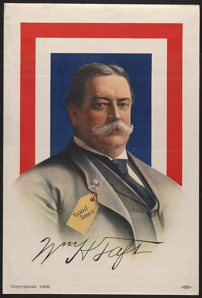 "Wm. H. Taft - ""good times"". Chromolithograph by Allied Printing Trades Council, c1908. //hdl.loc.gov/loc.pnp/ppmsca.10590"