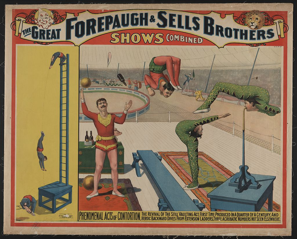 The great Forepaugh & Sells Brothers shows combined. Phenomenal acts of contortion. Poster copyrighted by The Strobridge Litho. Co., 1899. //hdl.loc.gov/loc.pnp/ppmsca.10078