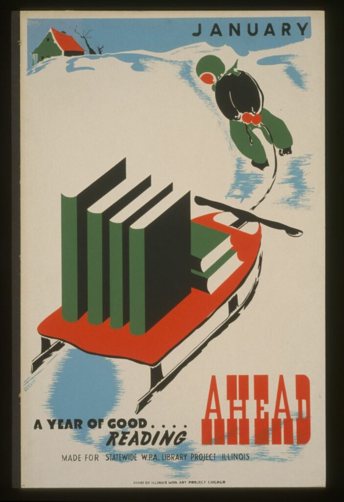 January--A year of good reading ahead. Poster by Chicago : Illinois WPA Art Project, between 1936 and 1941. //hdl.loc.gov/loc.pnp/cph.3f05186