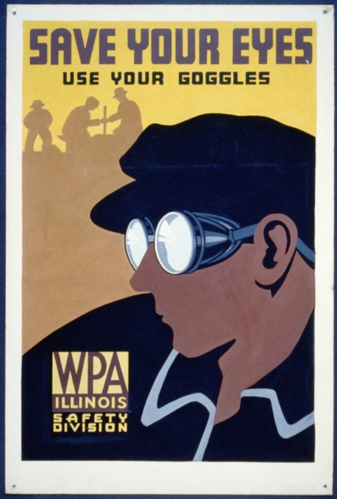<em>Save your eyes - use your goggles.</em> Poster by Illinois : Federal Art Project, 1936 or 1937. //hdl.loc.gov/loc.pnp/cph.3b49074