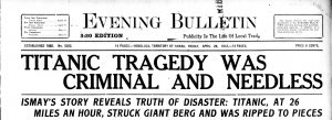 """Ismay's Story Reveals Truth of Disaster, Evening bulletin., April 26, 1912"
