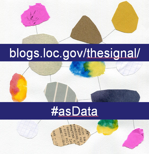 link to blogs.loc.gov/thesignal/ and the hashtag #asData